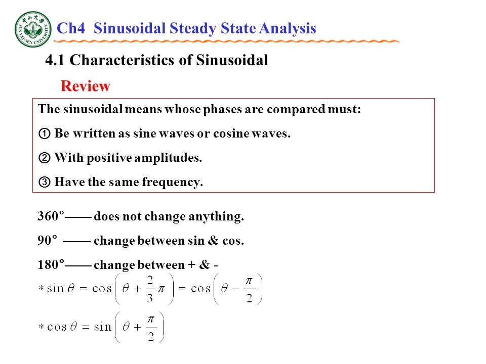 4.1 Characteristics of Sinusoidal Review The sinusoidal means whose phases are compared must: ① Be written as sine waves or cosine waves.