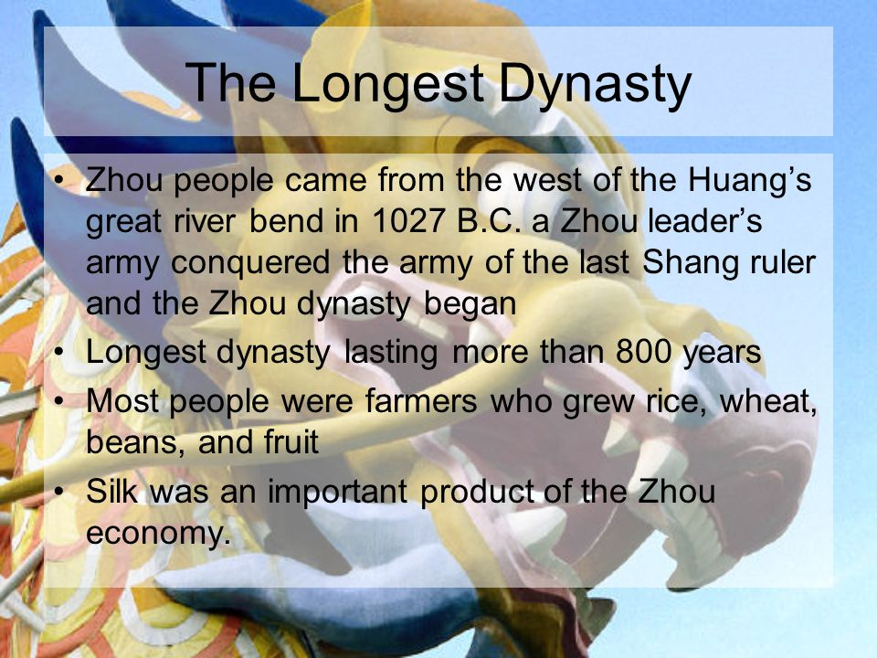 The Longest Dynasty Zhou people came from the west of the Huang's great river bend in 1027 B.C.