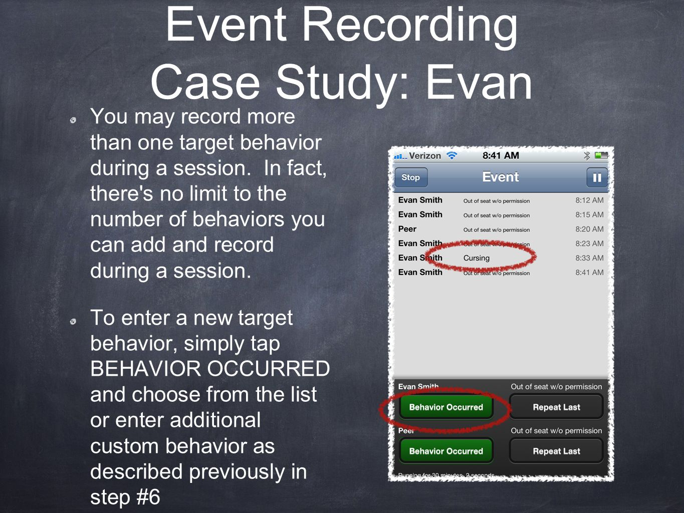 You may record more than one target behavior during a session.