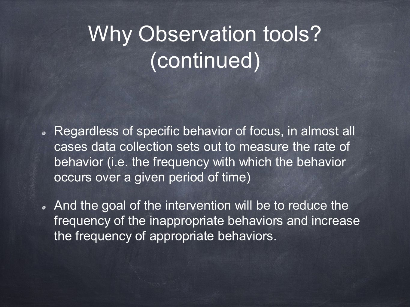 Why Observation tools.