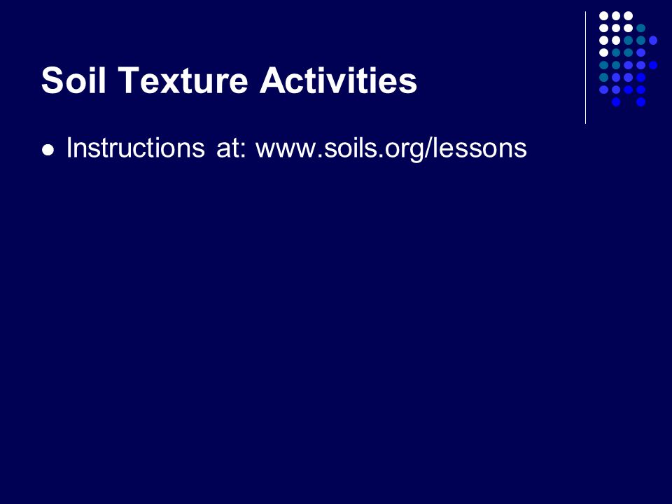 Soil Texture Activities Instructions at: