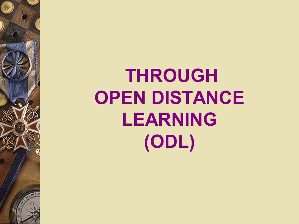THROUGH OPEN DISTANCE LEARNING (ODL)