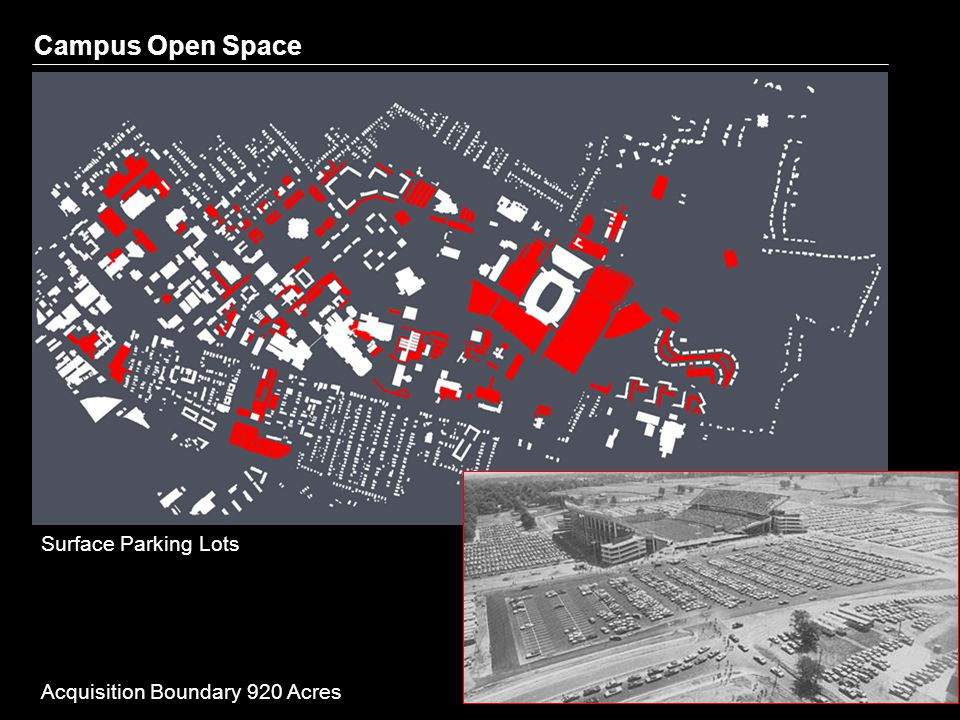 Campus Open Space Surface Parking Lots Areas Of Inactivity Acquisition Boundary 920 Acres