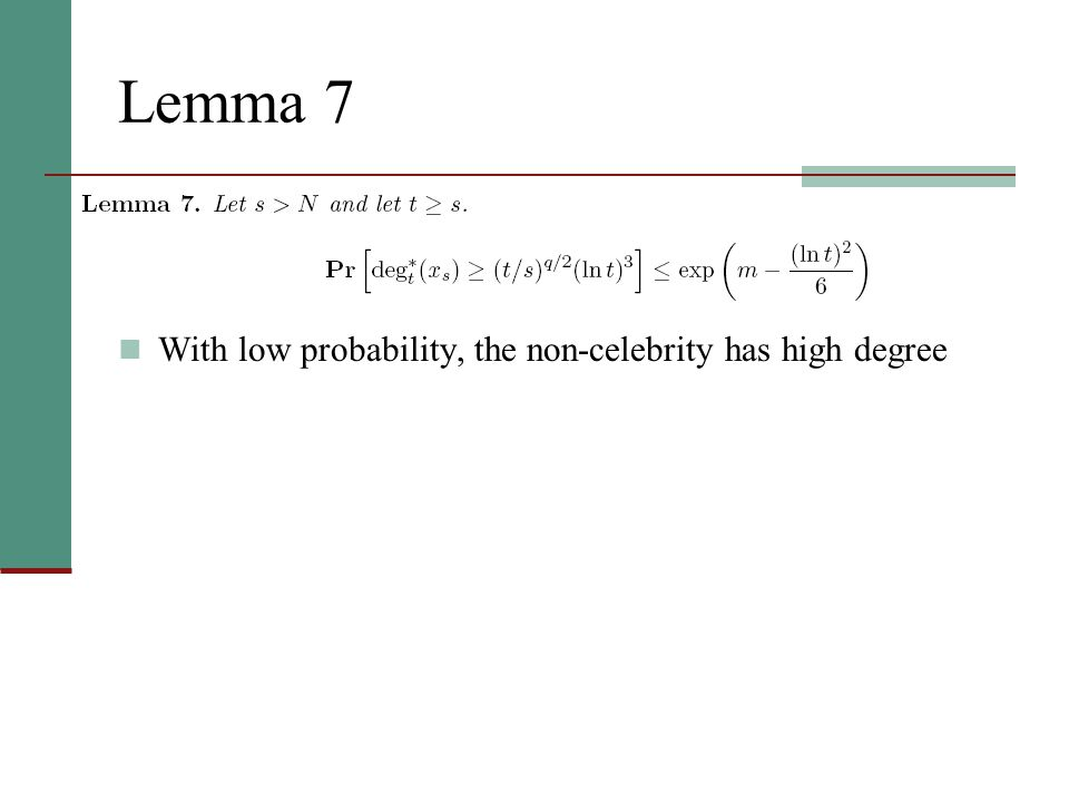 Lemma 7 With low probability, the non-celebrity has high degree