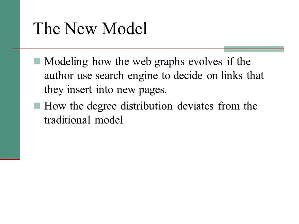 The New Model Modeling how the web graphs evolves if the author use search engine to decide on links that they insert into new pages.