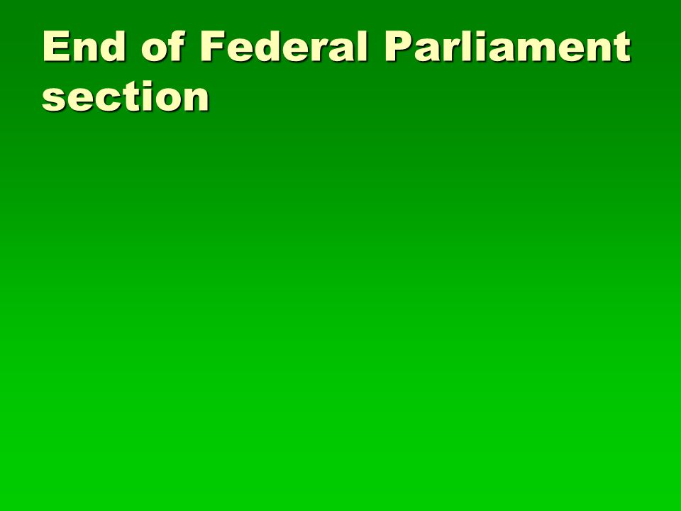 End of Federal Parliament section