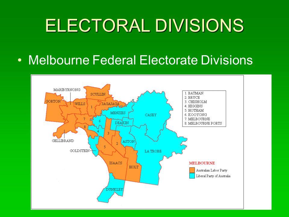 ELECTORAL DIVISIONS Melbourne Federal Electorate Divisions