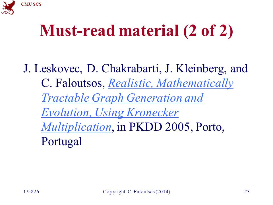 CMU SCS Copyright: C. Faloutsos (2014)#3 Must-read material (2 of 2) J.
