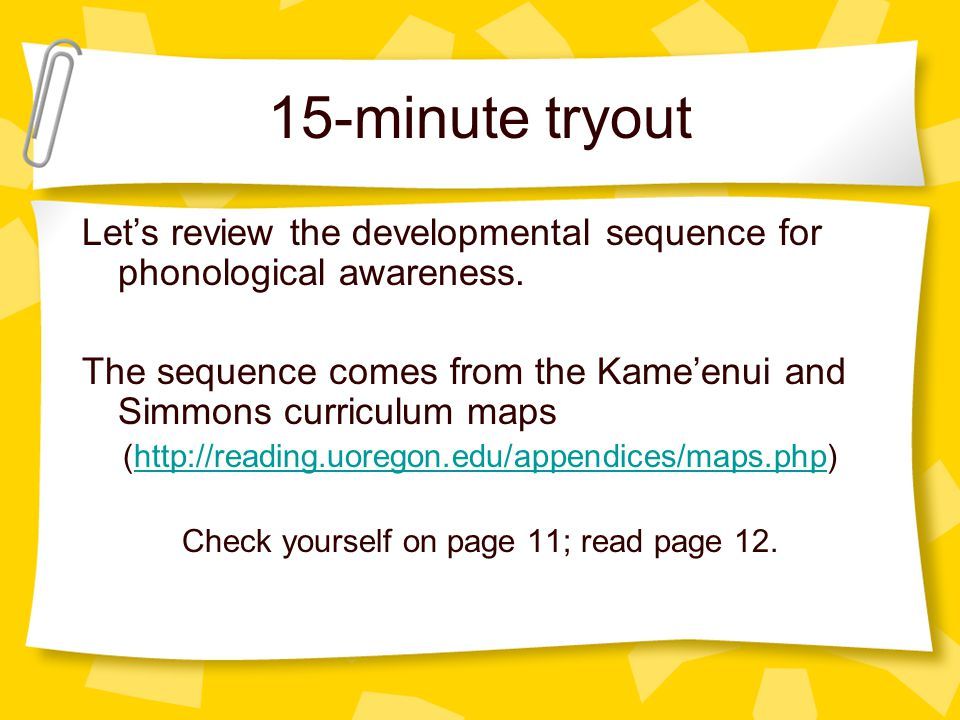 15-minute tryout Let's review the developmental sequence for phonological awareness.