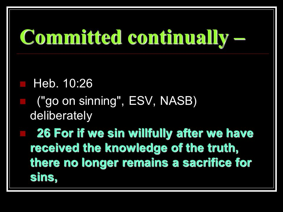 Committed continually – Heb.