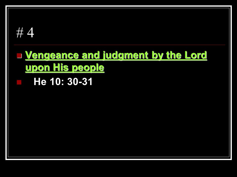 # 4 Vengeance and judgment by the Lord upon His people Vengeance and judgment by the Lord upon His people He 10: 30-31