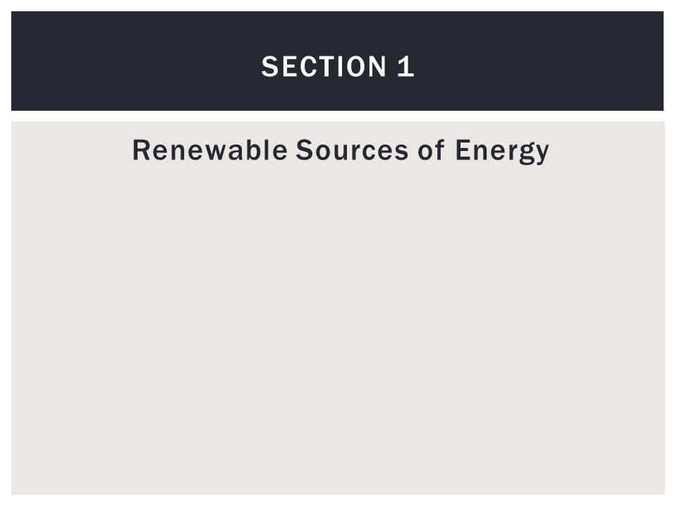 Renewable Sources of Energy SECTION 1