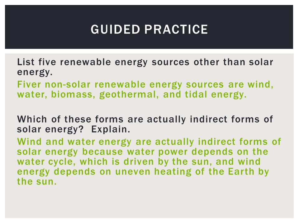 List five renewable energy sources other than solar energy.
