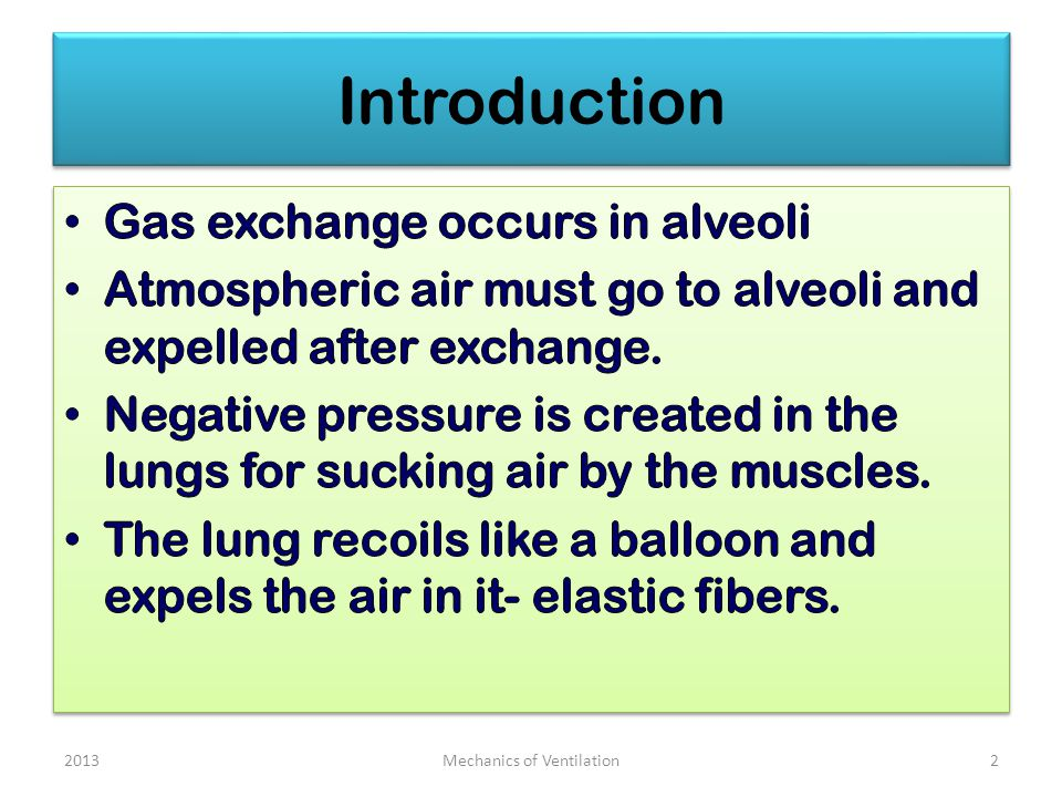 Introduction 20132Mechanics of Ventilation