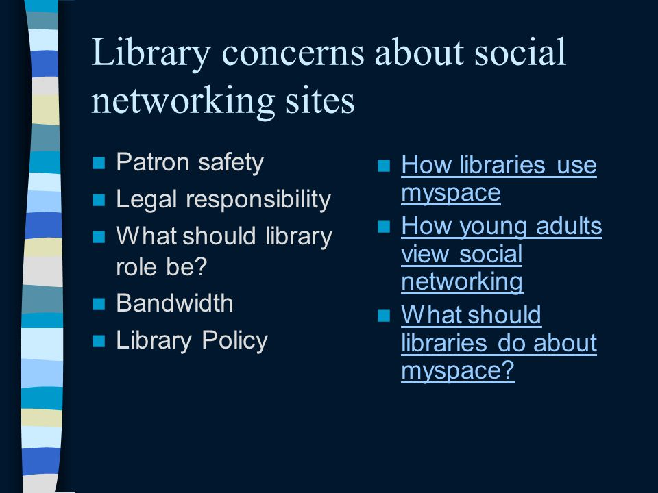 Library concerns about social networking sites Patron safety Legal responsibility What should library role be.