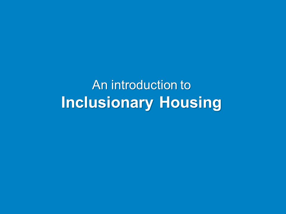 An introduction to Inclusionary Housing