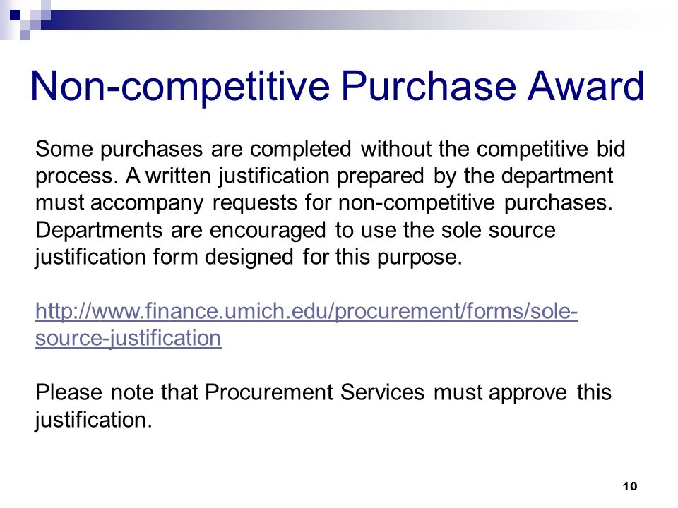 Non-competitive Purchase Award Some purchases are completed without the competitive bid process.