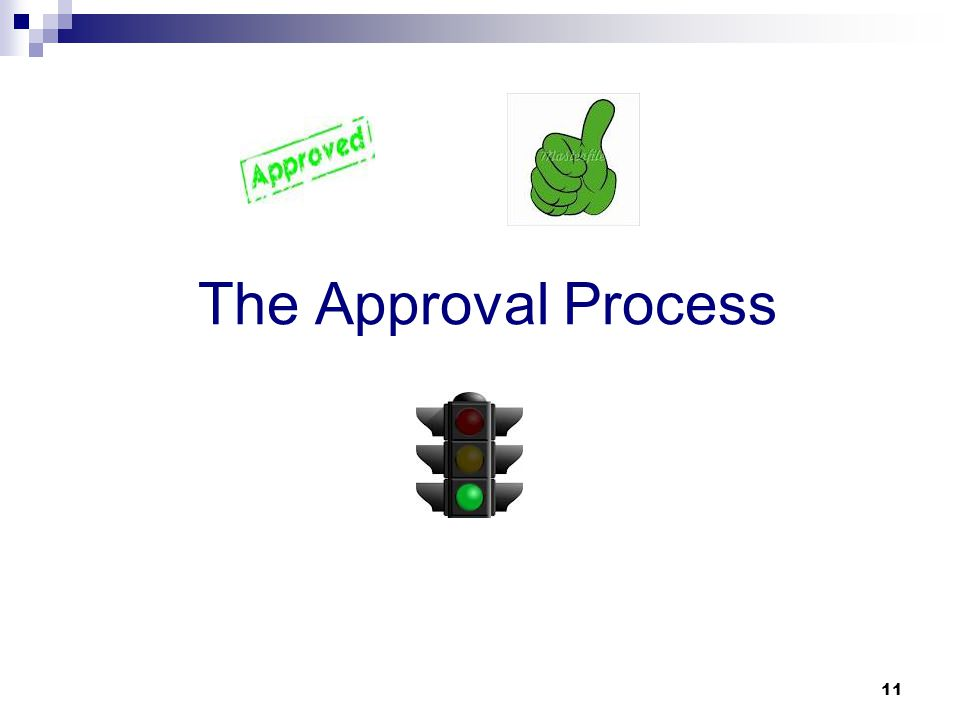 The Approval Process 11