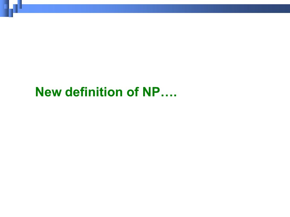 New definition of NP….