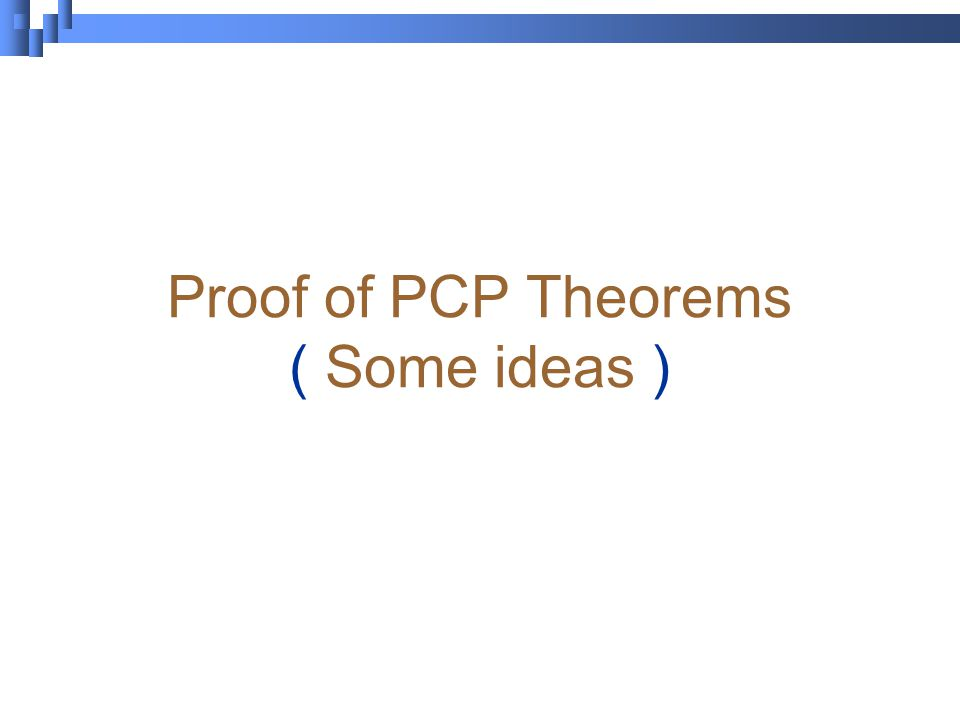 Proof of PCP Theorems ( Some ideas )