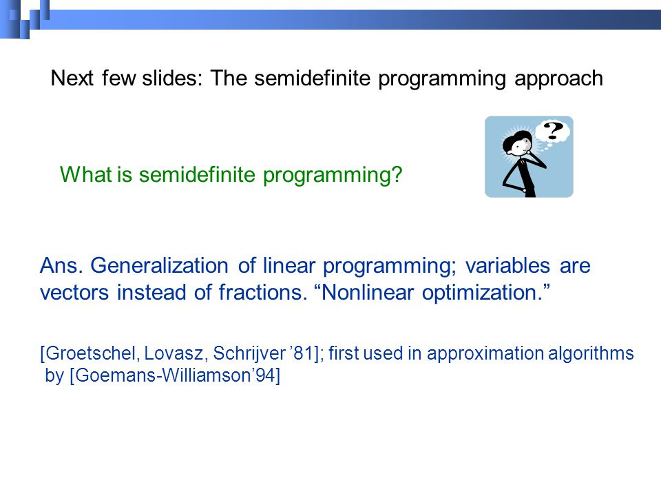 What is semidefinite programming. Ans.