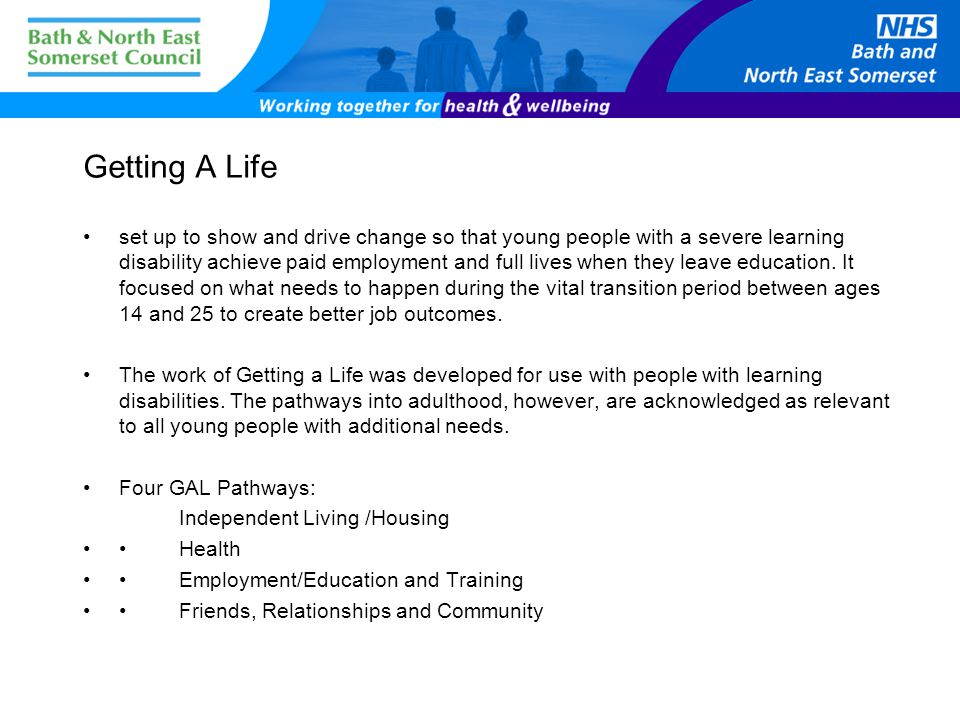 Getting A Life set up to show and drive change so that young people with a severe learning disability achieve paid employment and full lives when they leave education.