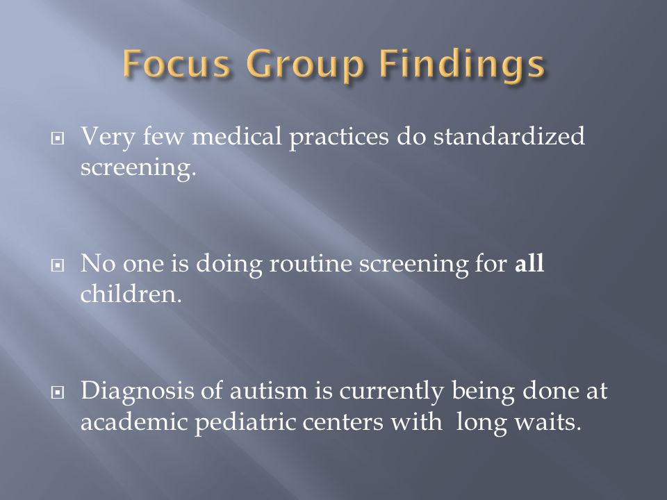  Very few medical practices do standardized screening.