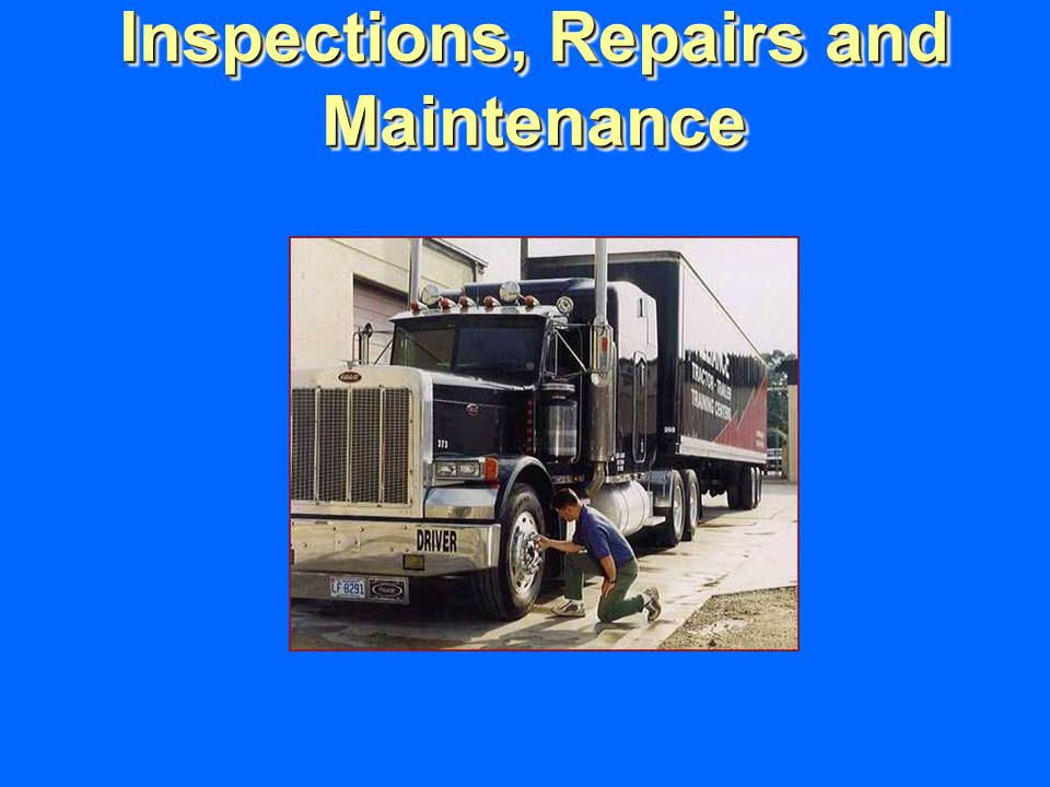 Inspections, Repairs and Maintenance