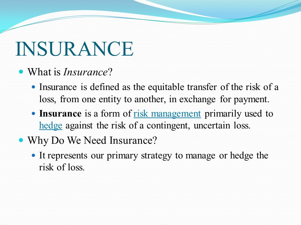 INSURANCE What is Insurance.