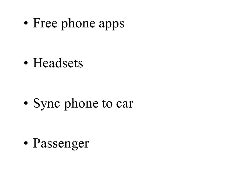 Free phone apps Headsets Sync phone to car Passenger