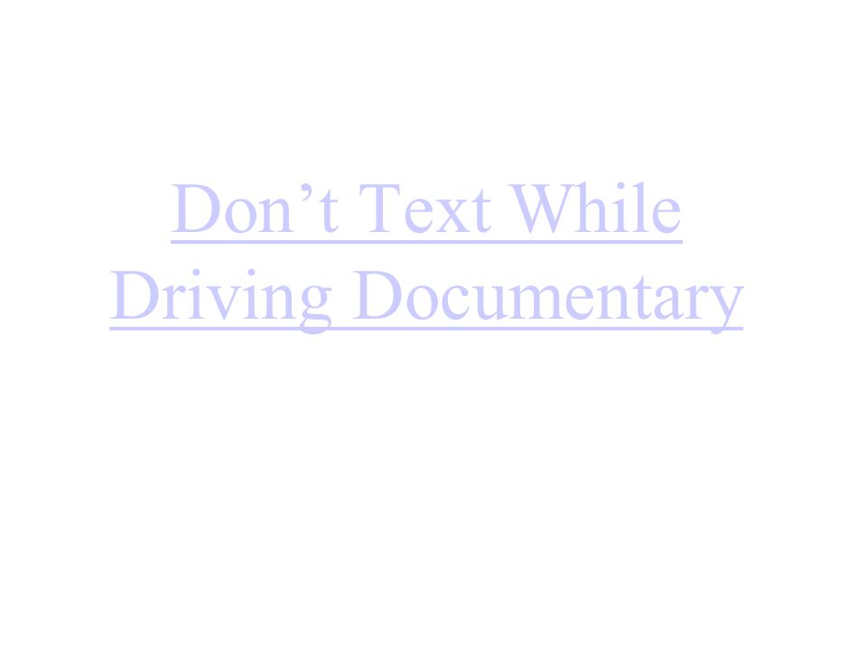 Don't Text While Driving Documentary