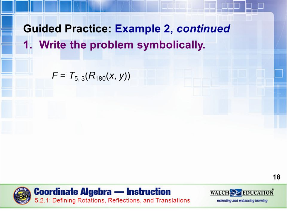 Guided Practice: Example 2, continued 1.Write the problem symbolically.