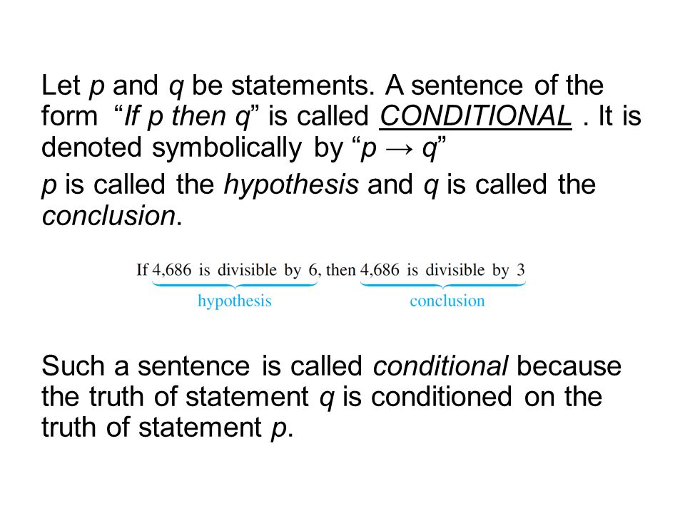 Let p and q be statements. A sentence of the form If p then q is called CONDITIONAL.