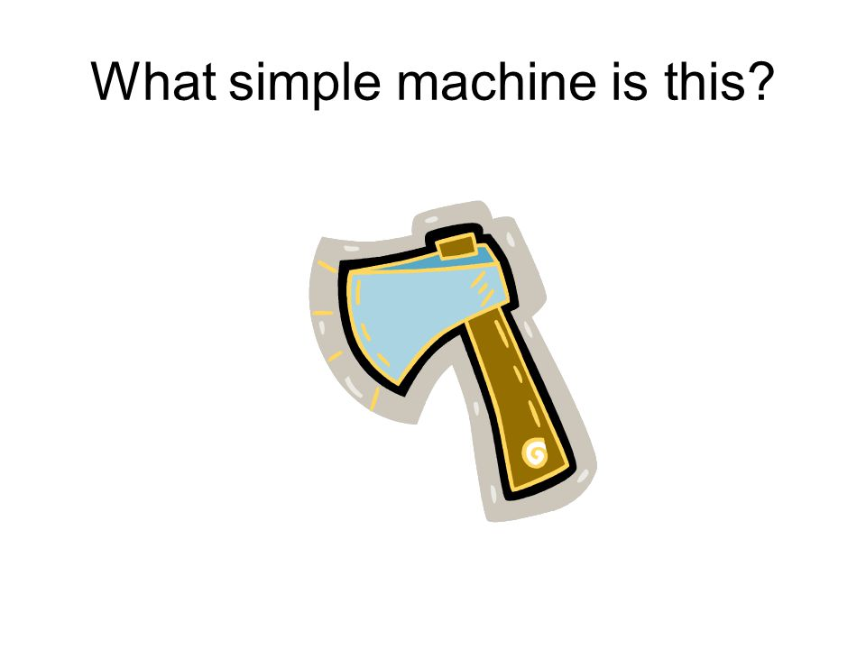 What simple machine is this