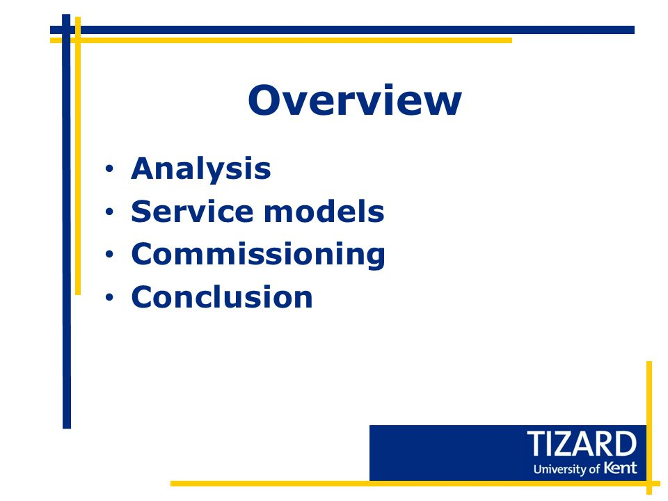 Overview Analysis Service models Commissioning Conclusion