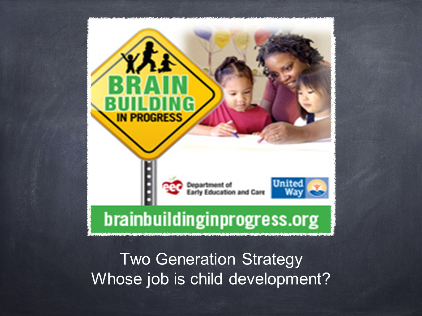 Two Generation Strategy Whose job is child development