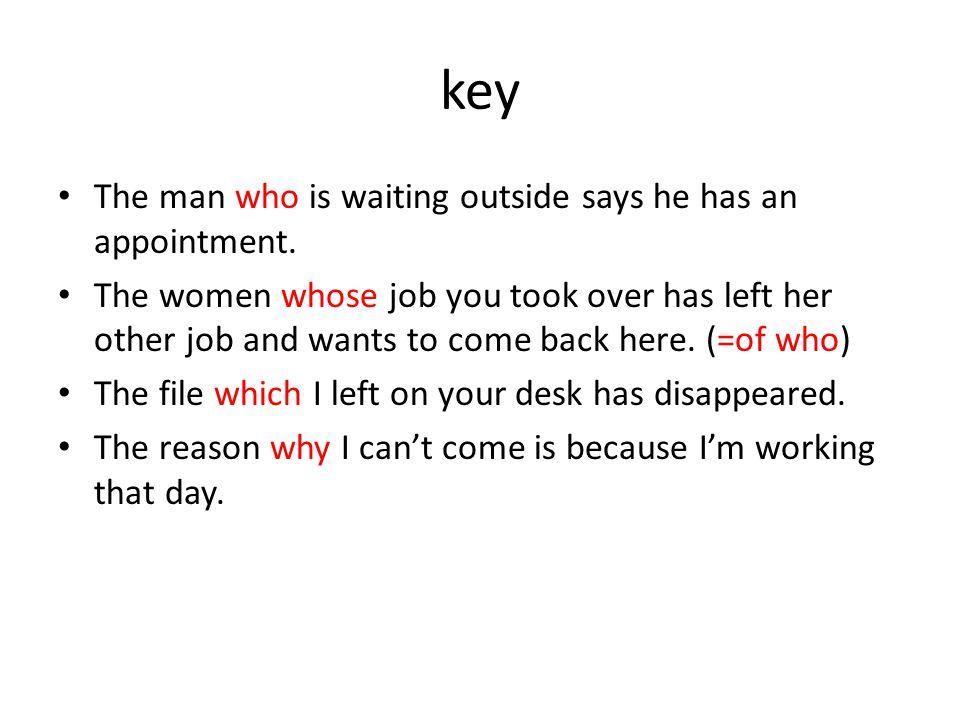 key The man who is waiting outside says he has an appointment.