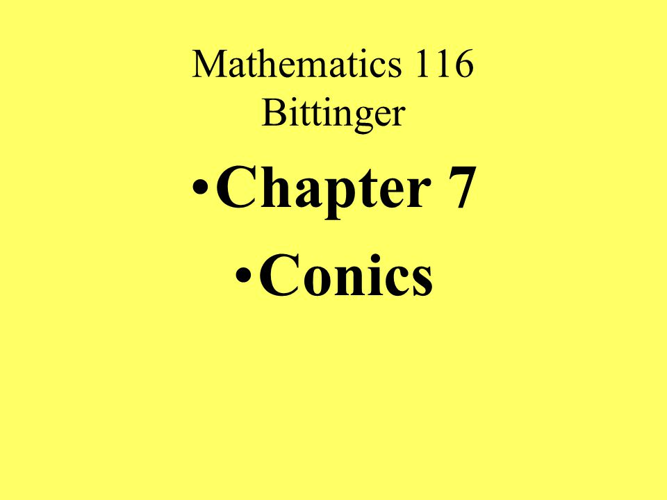 Mathematics 116 Bittinger Chapter 7 Conics
