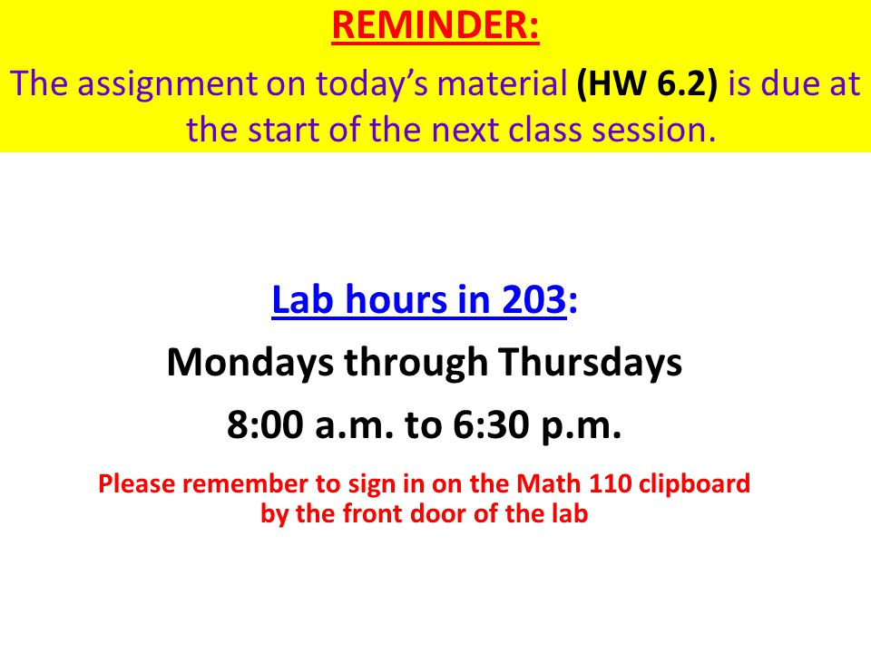 The assignment on today's material (HW 6.2) is due at the start of the next class session.