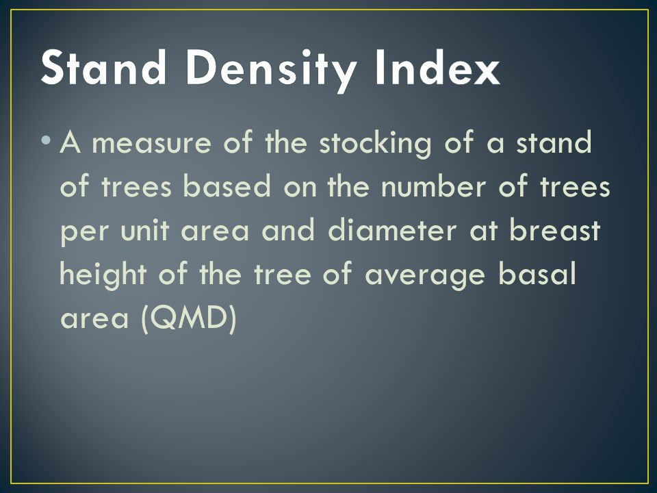 A measure of the stocking of a stand of trees based on the number of trees per unit area and diameter at breast height of the tree of average basal area (QMD)