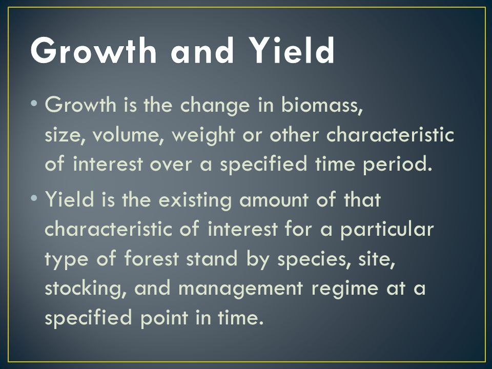 Growth is the change in biomass, size, volume, weight or other characteristic of interest over a specified time period.