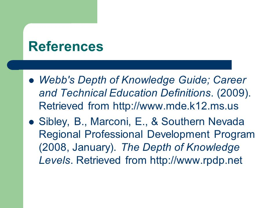 References Webb s Depth of Knowledge Guide; Career and Technical Education Definitions.
