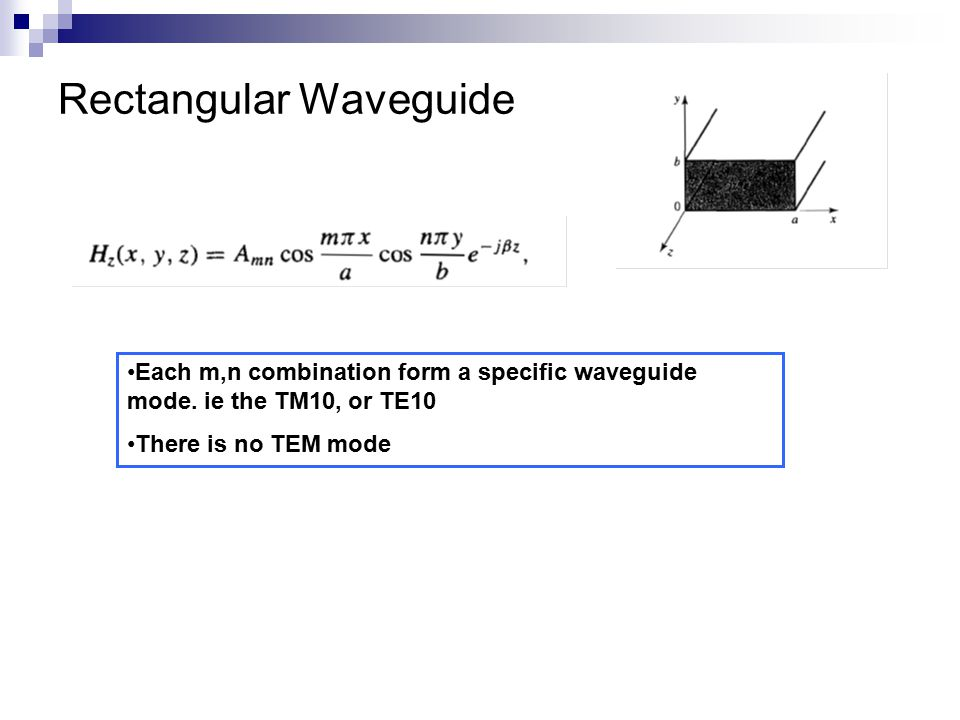 Each m,n combination form a specific waveguide mode. ie the TM10, or TE10 There is no TEM mode