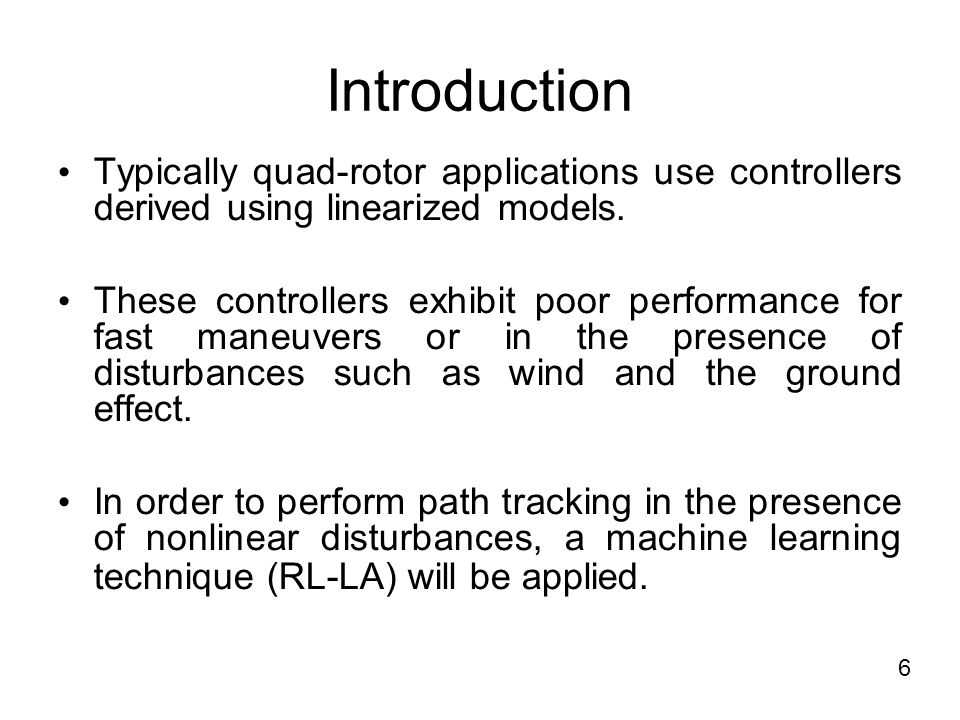 Introduction Typically quad-rotor applications use controllers derived using linearized models.