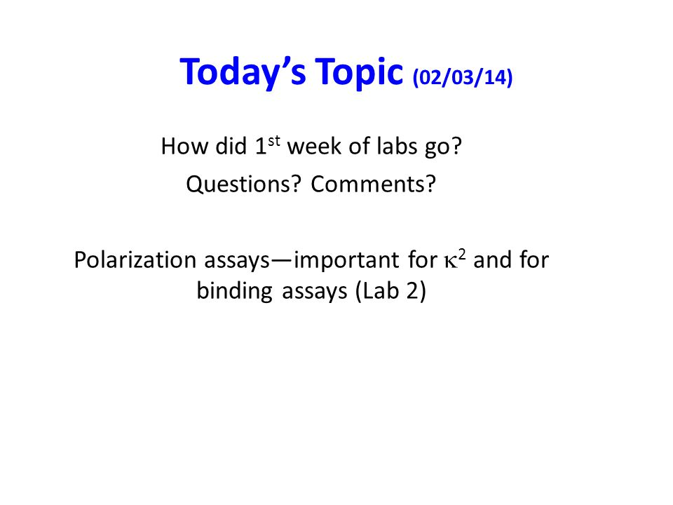 Today's Topic (02/03/14) How did 1 st week of labs go.