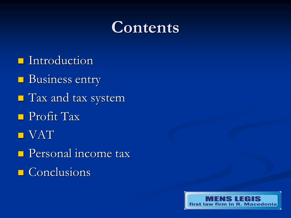 Contents Introduction Introduction Business entry Business entry Tax and tax system Tax and tax system Profit Tax Profit Tax VAT VAT Personal income tax Personal income tax Conclusions Conclusions