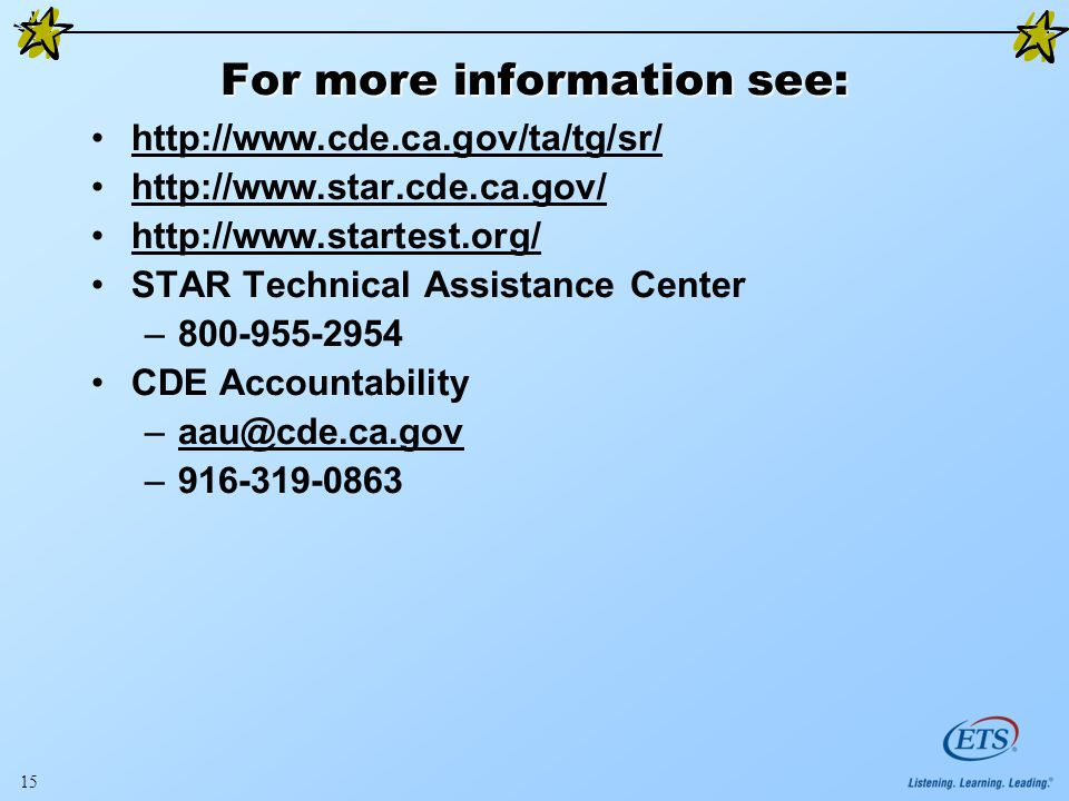 15 For more information see: STAR Technical Assistance Center – CDE Accountability –