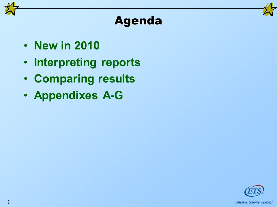 Agenda New in 2010 Interpreting reports Comparing results Appendixes A-G 2