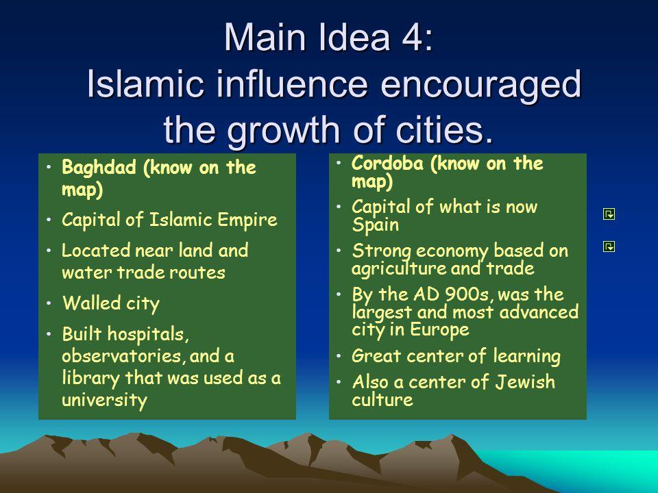 Main Idea 4: Islamic influence encouraged the growth of cities.