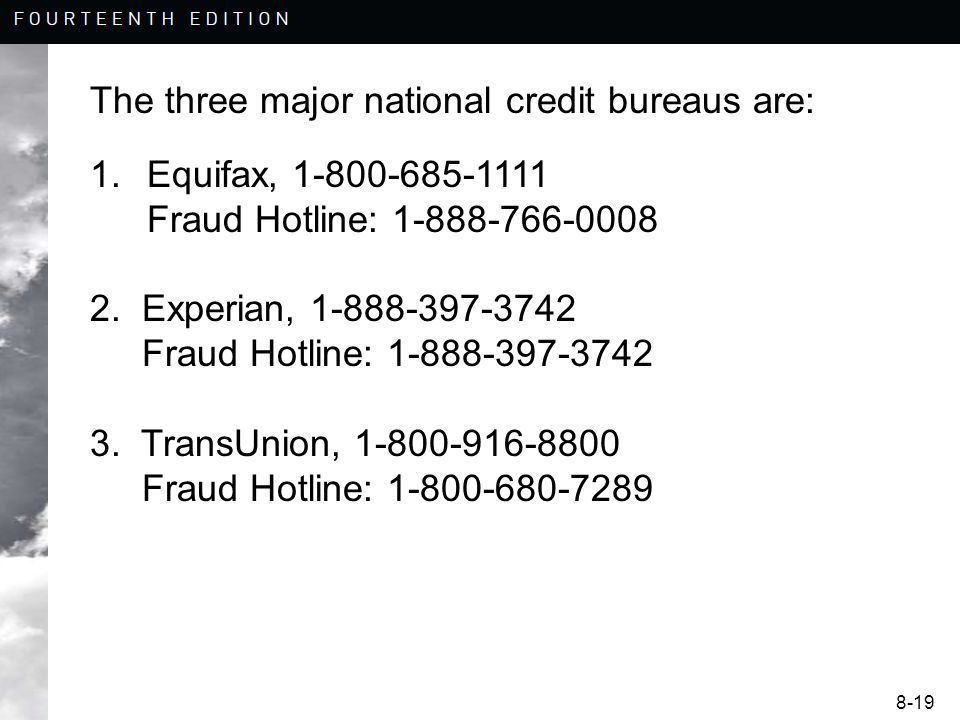 8-19 The three major national credit bureaus are: 1.